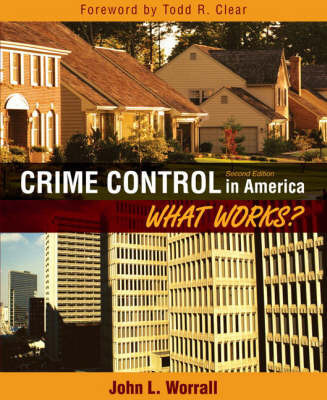 Crime Control in America: What Works? by John L Worrall