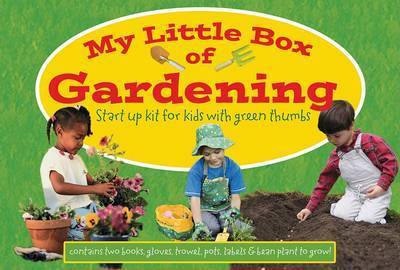 My Little Box of Gardening: Start-Up Kit for Kids with Green Thumbs by Louise Rooney
