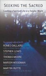 Seeking the Sacred by Stephen Lewis
