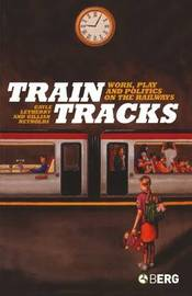 Train Tracks by Gayle Letherby