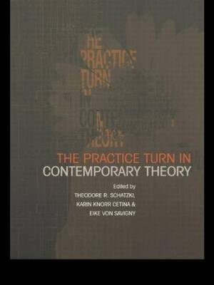 The Practice Turn in Contemporary Theory image