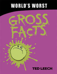 World's Worst Gross Facts by Ted Leech image