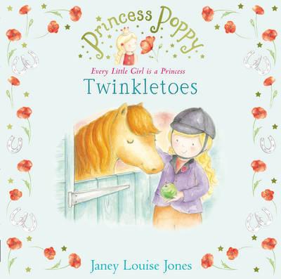 Princess Poppy: Twinkletoes by Janey Louise Jones