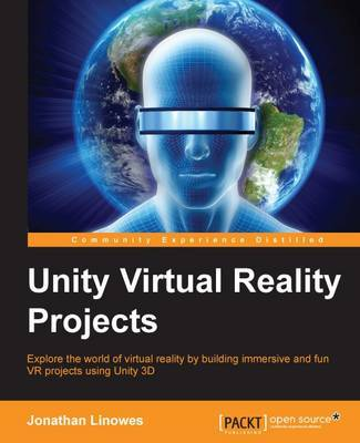 Unity Virtual Reality Projects | Jonathan Linowes Book | In