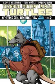 Teenage Mutant Ninja Turtles Volume 2 Enemies Old, Enemies New by Tom Waltz