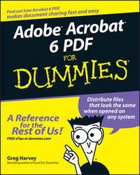 Adobe Acrobat 6 PDF For Dummies by Greg Harvey