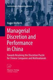 Managerial Discretion and Performance in China by Hagen Wulferth