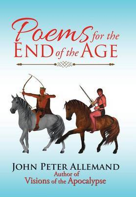 Poems for the End of the Age by John Peter Allemand image