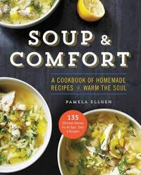 Soup and Comfort by Pamela Ellgen