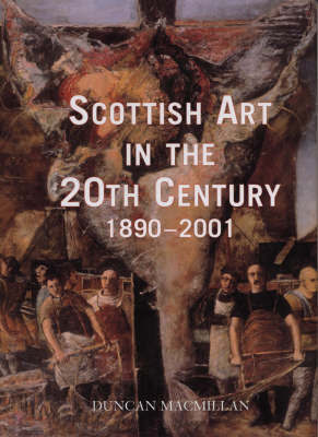 Scottish Art In The 20th Century 1890-2001 by Duncan Macmillan