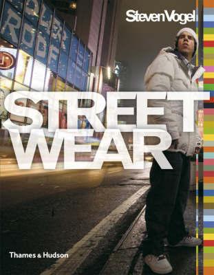 Streetwear: The Insider's Guide by Steven Vogel image