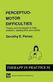 Perceptuo-motor Difficulties by Dorothy E. Penso