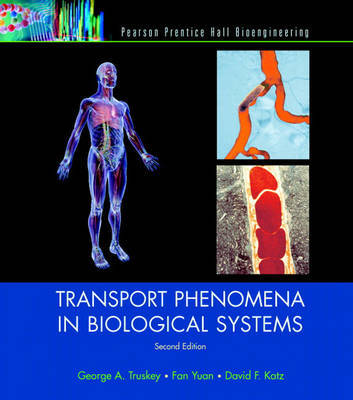 Transport Phenomena in Biological Systems by George A. Truskey