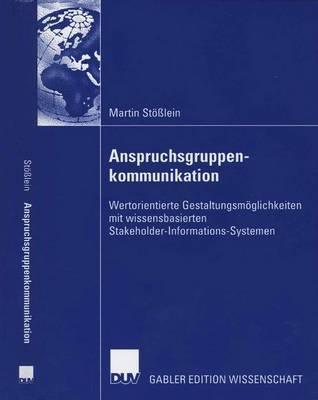 Anspruchsgruppenkommunikation by Martin Stosslein