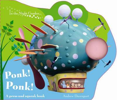 In the Night Garden : Ponk! Ponk! by Andrew Davenport
