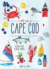 A Little Taste Of Cape Cod by Annie B Copps