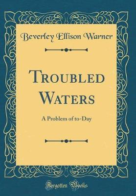 Troubled Waters by Beverley Ellison Warner