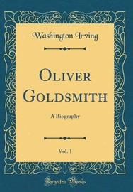Oliver Goldsmith, Vol. 1 by Washington Irving image