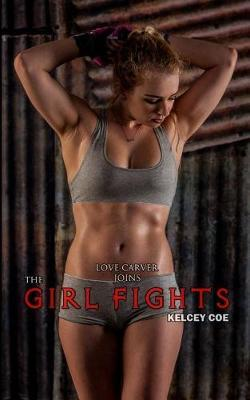 The Girl Fights by Kelcey Coe