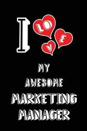I Love My Awesome Marketing Manager by Lovely Hearts Publishing