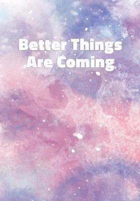 Better Things Are Coming by Precious Notes