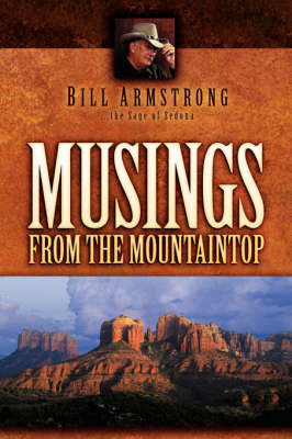 Musings from the Mountaintop by Bill Armstrong