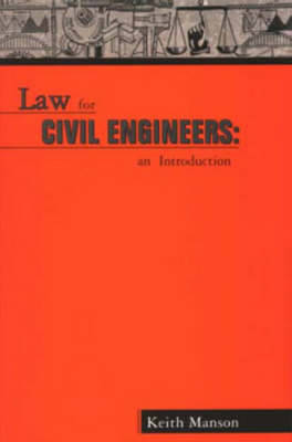 Law for Civil Engineers by Keith Manson