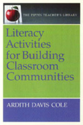 Literacy Activities for Building Classroom Communities by Ardith Davis Cole