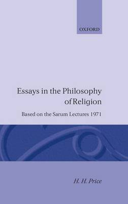 Essays in the Philosophy of Religion by H H Price