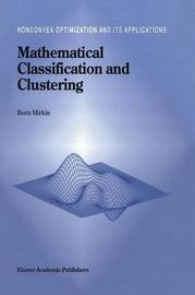 Mathematical Classification and Clustering by Boris Mirkin