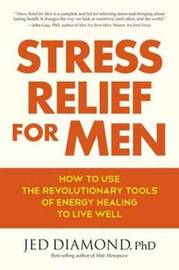 Stress Relief For Men by Jed Diamond