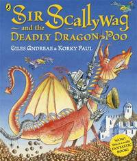 Sir Scallywag and the Deadly Dragon Poo by Giles Andreae