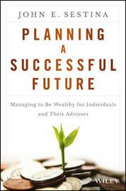 Planning a Successful Future by John E. Sestina