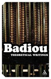 Theoretical Writings by Alain Badiou
