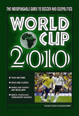 World Cup 2010: The Indispensable Guide by Steven Stark image