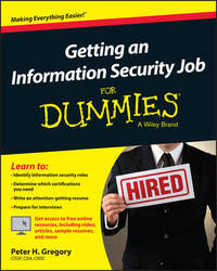 Getting an Information Security Job For Dummies by Peter H Gregory