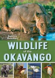 Wildlife of the Okavango by Duncan Butchart
