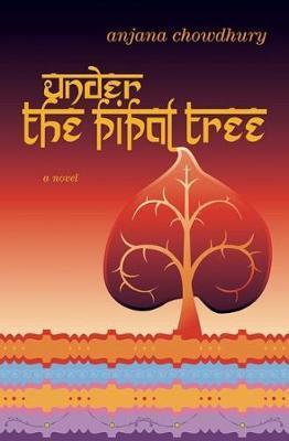 Under the Pipal Tree by Anjana Chowdhury
