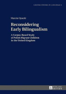 Reconsidering Early Bilingualism by Marcin Opacki