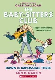 Baby-sitters Club Graphix #5: Dawn and the Impossible Three by Ann,M Martin