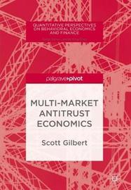 Multi-Market Antitrust Economics by Scott Gilbert