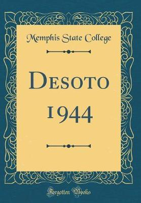 Desoto 1944 (Classic Reprint) by Memphis State College
