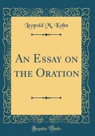 An Essay on the Oration (Classic Reprint) by Leopold M Kohn image