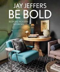 Be Bold: Bespoke Interiors for the Modern Family by Jay Jeffers image