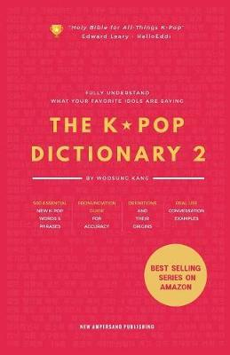 The KPOP Dictionary 2 by Woosung Kang