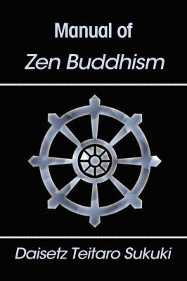 Manual of Zen Buddhism by Daisetz Teitaro Suzuki