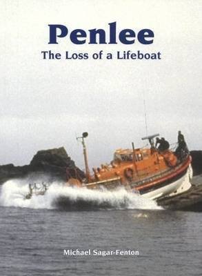Penlee: The Loss of a Lifeboat by Michael Sagar-Fenton