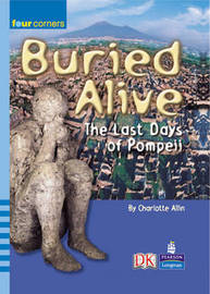 Four Corners: Buried Alive: Pompeii by Charlotte Allin