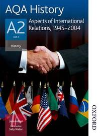AQA History A2 Unit 3 Aspects of International Relations, 1945-2004 by John Aldred image