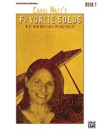 Carol Matz's Favorite Solos, Bk 1 by Carol Matz image